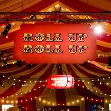 Roll Up Roll Up sign for a circus themed event